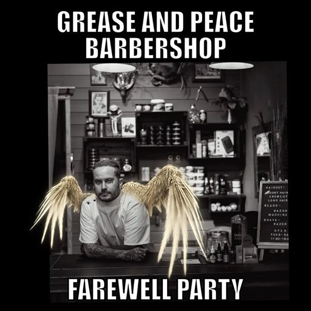 Grease&Peace barbershop farewell party  February 15 : Saturday after closing 19:00 we'll continue to a peaceful place afterwords . All is well come. . . @greaseandpeace barbershop #greaseandpeacebarbershop .  The last night out . 🥂🥃🧉🍾